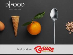 Bauer a ... DFood, dove bontà e design si fondono!
